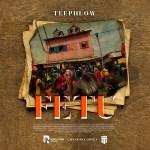 TeePhlow – Fetu (Prod. WillisBeatz)
