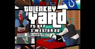 Tulenkey – Yard Ft. Ara, Wes7ar 22