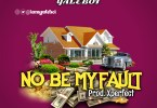 Yaleboi – No be my fault lyrics