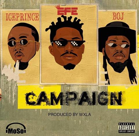Efe – Campaign Ft. Ice Prince, BOJ