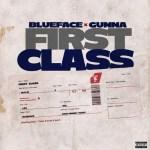 Blueface – First Class Ft. Gunna