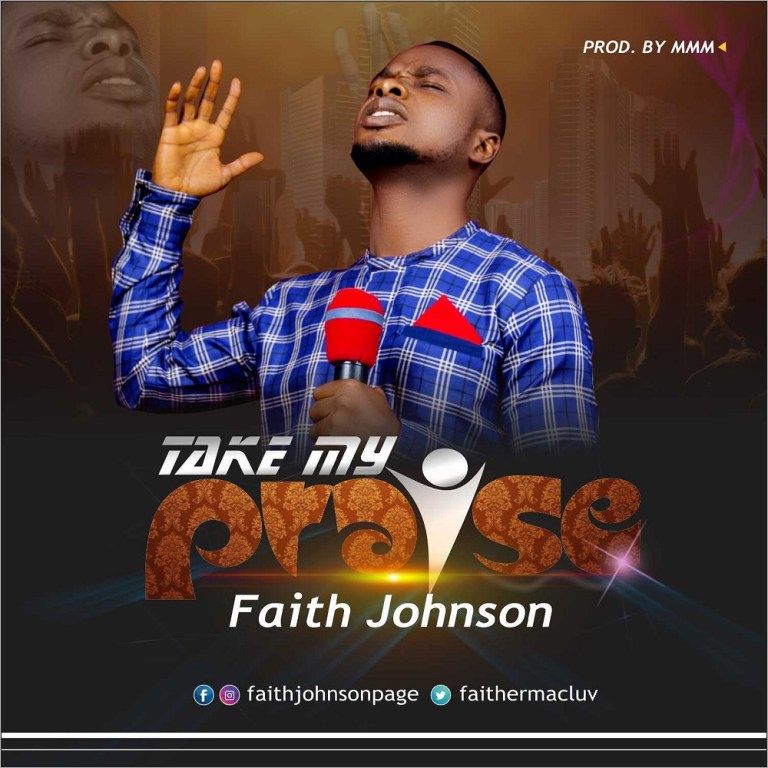 Faith Johnson – Take My Praise