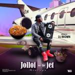 VDJ Brown – Jollof On The Jet Mix