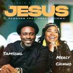 Samsong ft. Mercy Chinwo – Jesus