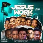 DJ Ayi – Jesus Work Mix