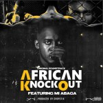 M.I Abaga – African Knockout (Prod. by Chopstix)