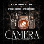 Danny S – Camera ft. Areezy, Papiwizzy, Savefame & Danku