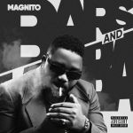 ALBUM: Magnito – Bars & Lamba [zip & mp3