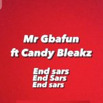 Mr Gbafun – End SARS Ft. Candy Bleakz