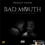 Ranking Ft. kontrolla – Bad Mouth