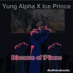 Yung Alpha – Because Of iPhone ft. Ice Prince
