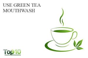 Use green tea mouthwash