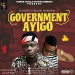 Senior Maintain ft. Skyswag – Government Ayigo