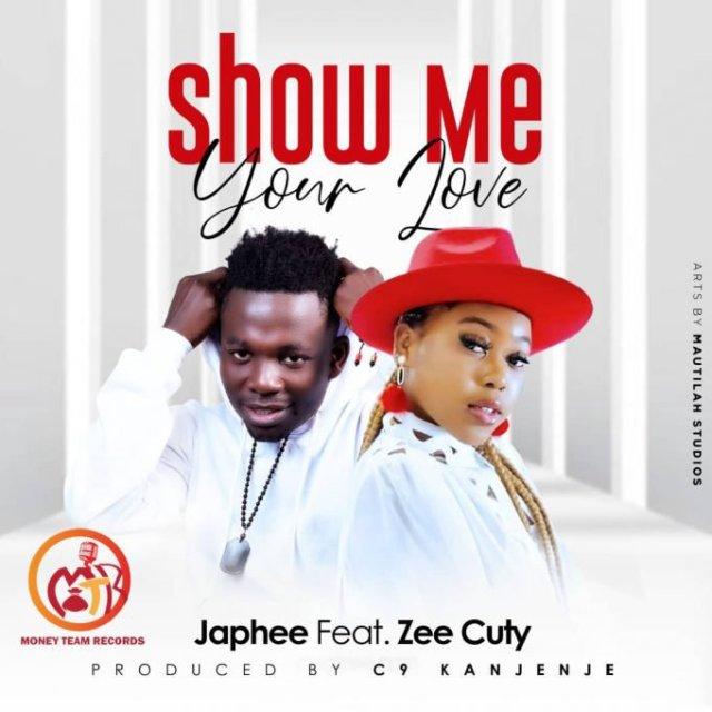 Japhee – Show Me Your Love ft Zee Cuty