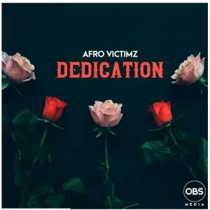Afro Victimz – Dedication (Original Mix)