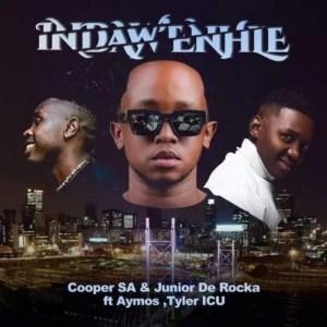 Cooper SA – Indaw'Enhle ft. Aymos, Junior De Rocka & Tyler ICU