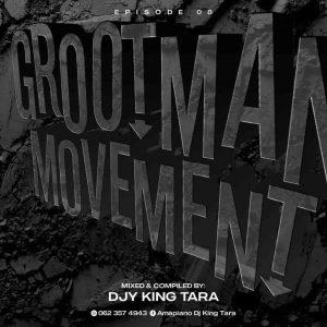 DJ King Tara – Grootman Movement Episode 8