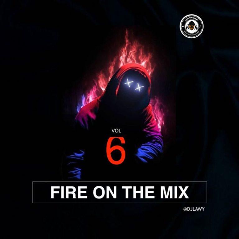 "DJ Lawy – ""Fire On The Mix"" Vol. 6"