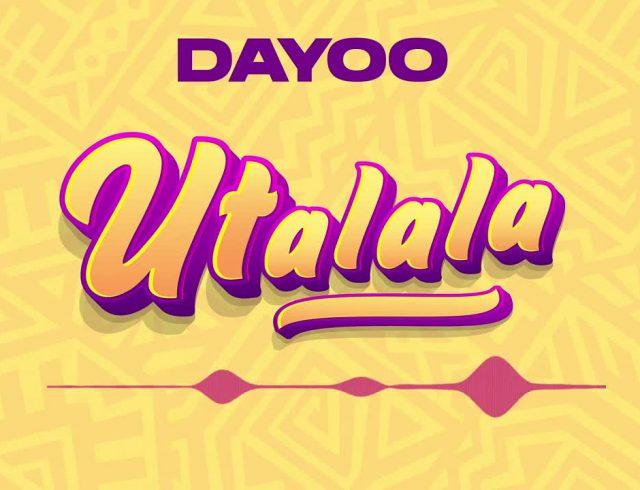 Dayoo – Utalala