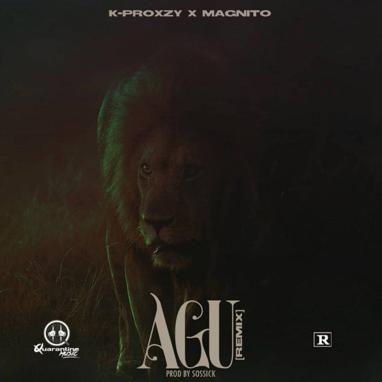 "K-Proxzy – ""Agu"" (Remix) Ft. Magnito"