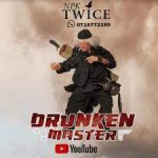 Npk Twice – Drunken Master (Producer DJ Maphorisa)