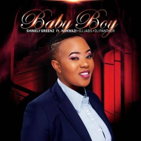 Shinely Greenz – Baby Boy ft. Nokwazi, Dj Jabs & DJ Panther