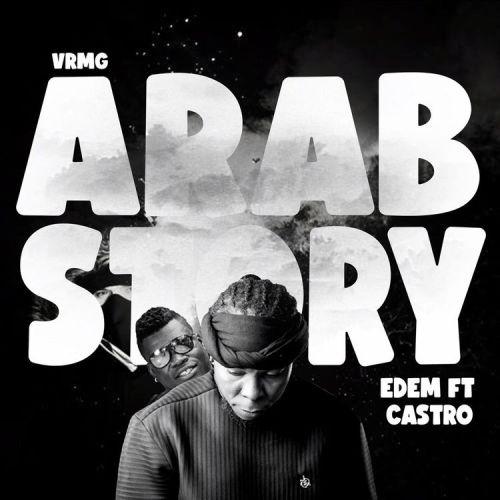 Edem – Arab Story ft. Castro