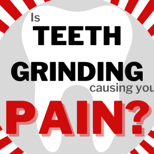Bruxism: The Warning Signs of Teeth Grinding