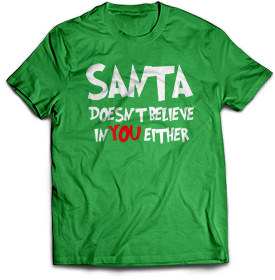 santa-doesnt-believe-in-you-either