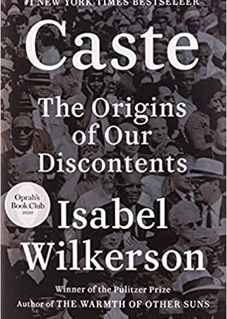 Caste the origins of our discontents by isabel Wilkerson