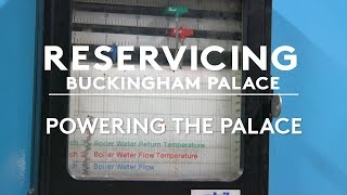 A Review of the Buckingham Palace Reservicing Works