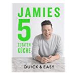 Jamie Oliver Kochbuch Jamies 5-Zutaten-Küche: Quick & Easy