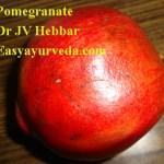 Pomegranate fruit benefits – Anti oxidants Plus Tridosha balancing – Ayurveda details