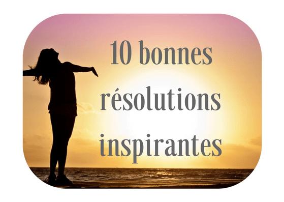 Les 10 bonnes résolutions à prendre pour une rentrée inspirante