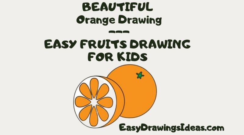 Orange Drawing For Kids Kids Cute Drawings How To Draw