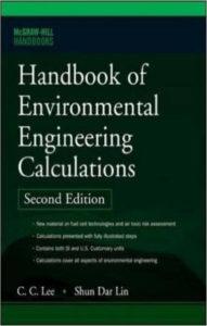 Handbook of Environmental Engineering Calculations By C. C. Lee and Shun Dar Lin