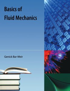 Basics of Fluid Mechanics Book (PDF) by Genick Bar-Meir - Free Download