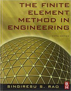 The Finite Element Method in Engineering By Singiresu S. Rao