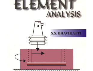 Finite Element Analysis By S.S. Bhavikatti – PDF Free Download