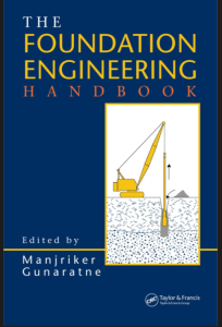 The Foundation Engineering Handbook By Manjriker Gunaratne - Taylor and Francis – PDF Free Download
