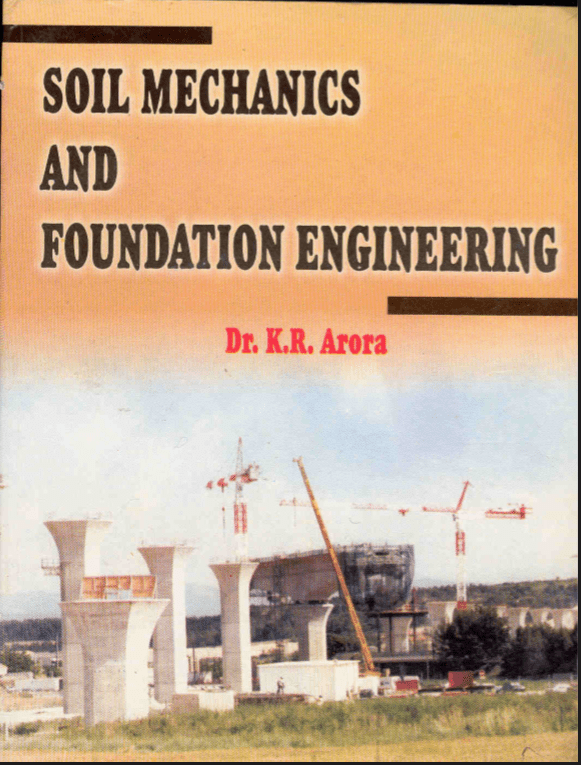 PDF] Soil Mechanics And Foundation Engineering By Dr K R  Arora Book