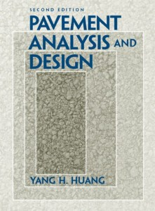 Pavement Analysis and Design By Yang H Huang