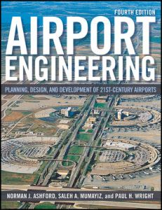 Airport Engineering Planning, Design and Development of 21st Century Airports By Norman J. Ashford, Saleh Mumayiz, Paul H. Wright