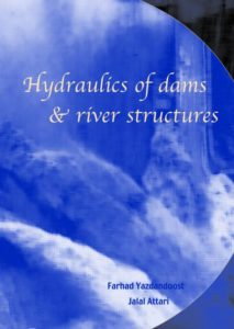 [PDF] Hydraulics of Dams and River Structures By Dr. Farhad Yazdandoost and Dr. Jalal Attari Book Free Download
