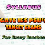 GATE TANCET IES AND PSU's EXAMS SYLLABUS