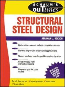Schaum's Outlines on Structural Steel Design By Abraham J. Rokach