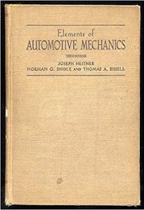 Elements of Automotive Mechanics Book PDF By Joseph Norman G. Shidle & Thomas A. Bissell Heitner Free Download