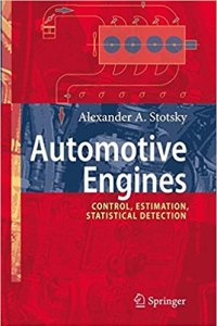 Idle Speed Control with Estimation of Unmeasurable Disturbances Stotsky, Alexander A. Pages 3-14 Preview Buy Chapter $29.95 Cylinder Flow Estimation Stotsky, Alexander A. Pages 15-43 Recursive Spline Interpolation Method Stotsky, Alexander A. Pages 45-57 Engine Torque Estimation Stotsky, Alexander A. Pages 61-83 Engine Friction Estimation at Start Stotsky, Alexander A. Pages 85-98 Data-Driven Algorithms for Engine Friction Estimation Stotsky, Alexander A. Pages 99-111 Statistical Engine Misfire Detection Stotsky, Alexander A. Pages 115-130 The Cam Profile Switching State Detection Method Stotsky, Alexander A. Pages 131-138 Statistical Engine Knock Detection Stotsky, Alexander A. Pages 141-153 Statistical Engine Knock Control