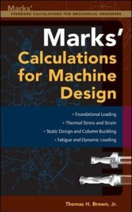 Mark's Calculations For Machine Design Book (PDF) By Thomas H. Brown Free Download