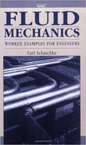 Fluid Mechanics: Worked Examples For Engineers Book (PDF) By Carl Schaschke – PDF Free Download